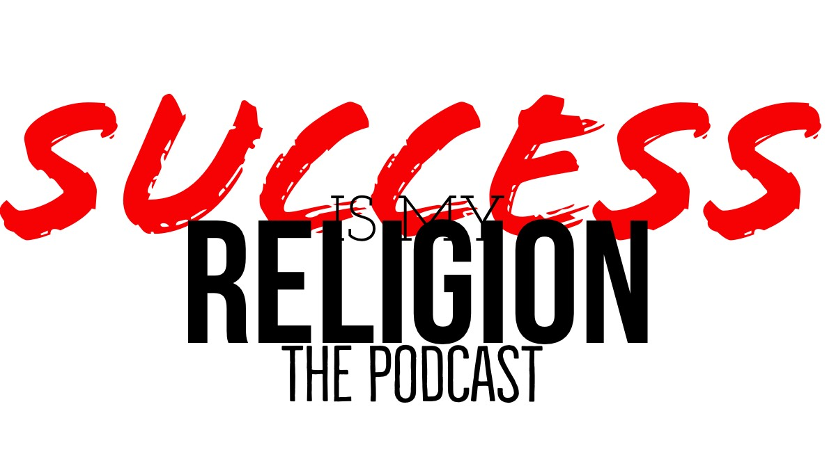 Success Is My Religion Podcast Logo June 21, 2020